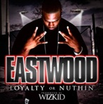 Wizkid Eastwood 'Loyalty or Nuthin'