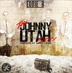 Eddie B & Harry Fraud The Johnny Utah Story