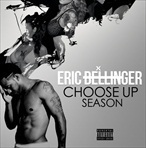 Eric Bellinger Choose Up Season