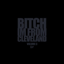 B*tch Im From Cleveland Vol. 3 Thumbnail
