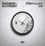 Fashawn & Alchemist FASH-ionably Late