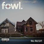 FowL Tall Tale