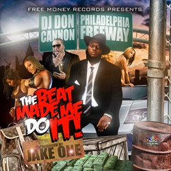 DJ Cannon & Freeway The Beat Made Be Do It Front Cover