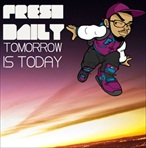 Fresh Daily Tomorrow Is Today