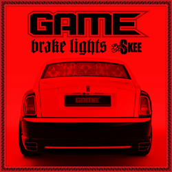 Game & DJ Skee Brake Lights