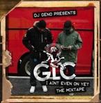 DJ Geno & GLC I Ain't Even On Yet