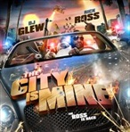 DJ Glew & Rick Ross The City Is Mine