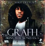 Big Mike & Grafh Bring That Money Back