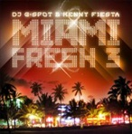 DJ G-Spot & Henny Fiesta Miami Fresh 3