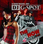 Streetwork Ent & DJ G-Spot The Time Is Now