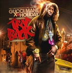 DJ Holiday & Gucci Mane Trap Back