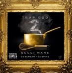 Gucci Mane & DJ Scream Trap God 2
