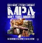 Gucci Mane & PeeWee Longway Money, Pounds, Ammunition