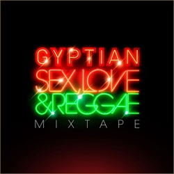 Gyptian Sex, Love & Reggae Front Cover