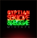 Gyptian Sex, Love & Reggae