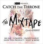HBO Catch The Throne (The Mixtape)