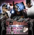 DJ Illmatic I'm Movin It All 2008