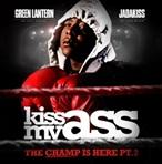 DJ Green Lantern & Jadakiss Kiss My As* Pt. 2