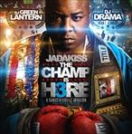 Jadakiss, DJ Drama & DJ Green Lantern The Champ Is Here 3