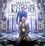 Jadakiss & Styles P Am I My Brother's Keeper? Pt. 3
