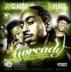 Jay Classik & DJ Flaco Awready Vol. 5