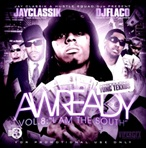 Jay Classik and DJ Flaco Awready Vol. 8 'I Am The South'