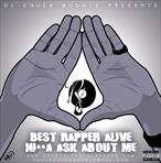 Jay-Z & DJ Chuck Boogie Best Rapper Alive: Nigga Ask About Me