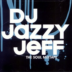 DJ Jazzy Jeff The Soul Mixtape Front Cover