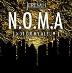 Jeremih N.O.M.A. (Not On My Album)