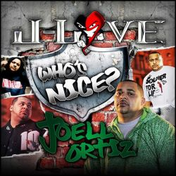 J-Love & Joell Ortiz Who's Nice? Front Cover