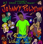 DJ Green Lantern & Johnny Polygon Rebel Without Applause