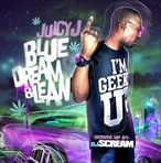 Juicy J & DJ Scream Blue Dream & Lean