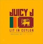 Juicy J Lit In Ceylon