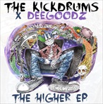 The Kickdrums & Dee Goodz The Higher EP