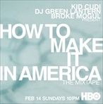 DJ Green Lantern, Broke Mogul & Kid Cudi How To Make It In America