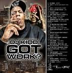 DJ Kidd Got Work?
