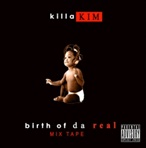 Kimillion Birth Of Da Real Killa Kim Mixtape