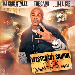 DJ Kris-Stylez, The Game & DJ L-Gee The West Coast Savior Part 2 Front Cover