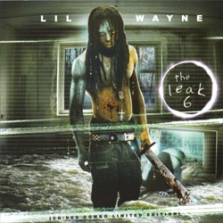 Lil Wayne The Leak 6 Front Cover