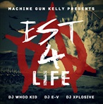 Machine Gun Kelly EST 4 Life