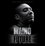 Big Mike & Maino Maino Is The Future