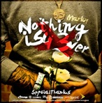 Marky Nothing Is 43ver