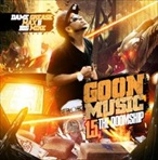 Max B, Dame Grease & Big Mike Goon Muzik 1.5 'The Doomship'