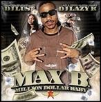 DJ Lust, Lazy K & Max B Million Dollar Baby
