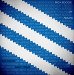 Mick Boogie My Adidas (A Tribute To Run-DMC)