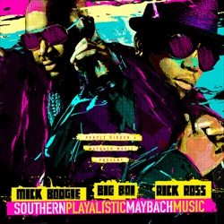Mick Boogie, Big Boi & Rick Ross SouthernPlayalistic MaybachMusic Front Cover
