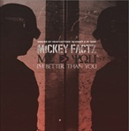 Mickey Factz I'm Better Than You