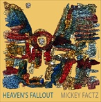 Mickey Factz Heaven's Fallout