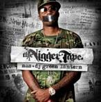 Nas & DJ Green Latern The Nigger Tape