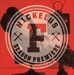 Nickelus F Season Premiere